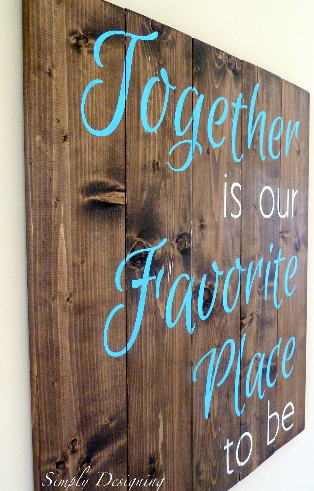 Pallet Style Diy Sign Together Is Our Favorite Place To Be