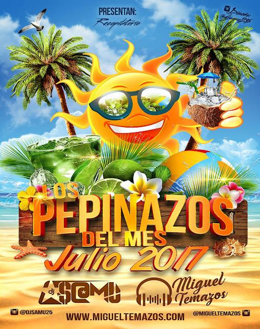 Los Pepinazos del Mes (Julio 2017)