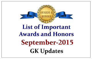 List of Important Awards and Honors- September 2015 | GK Updates