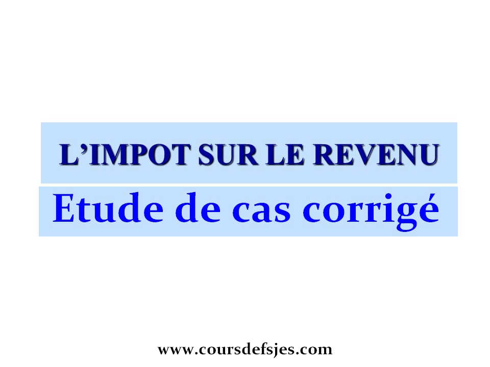 Exercice Corrige Impot Sur Le Revenu Cours Fsjes