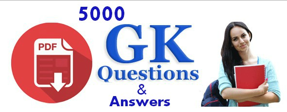 5000 General Knowledge Questions and Answers PDF Download