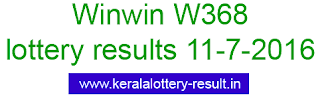 Kerala lottery result today, Win Win Lottery result 11-7-2016, Win-Win W-368 lottery result, Today's Winwin Lottery W368 result, 11/7/2016 Win win Lottery result, Winwin W 368 lottery result