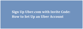 Sign Up Uber.com with Invite Code