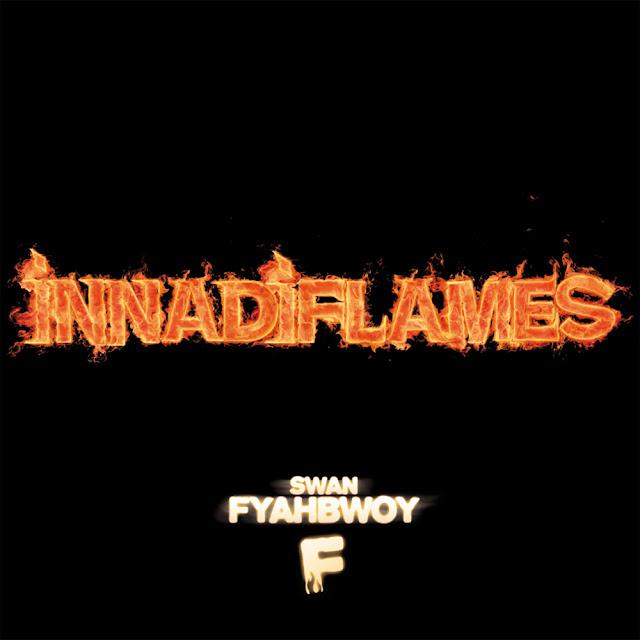 Swan Fyahbwoy - Innadiflames - Descarga