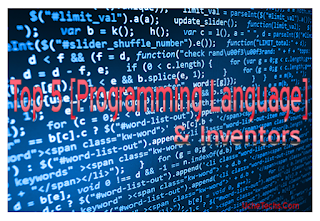 Top 5 [Programming Language] to Learn and their Inventors