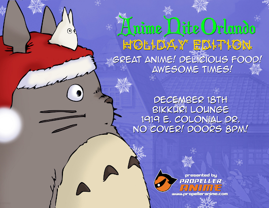 Propeller Anime: ANIME NITE ORLANDO: Holiday Edition! (12/18)
