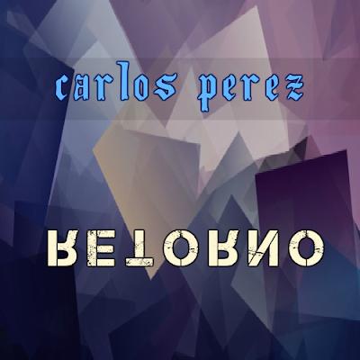 Carlos Perez - Retorno (Mix)
