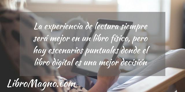 """""""La experiencia de lectura siempre será mejor en un libro físico, pero hay escenarios puntuales donde el libro digital es una mejor decisión"""""""