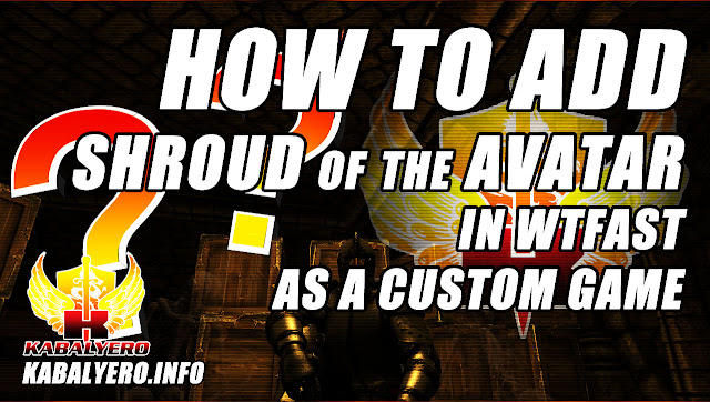 How To Add Shroud Of The Avatar In WTFast As A Custom Game