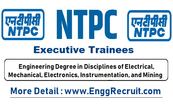 NTPC Recruitment for Executive Trainees Through GATE - 2019