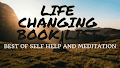 The Life Changing Book List (Best 7 Of Self Help And Meditation)