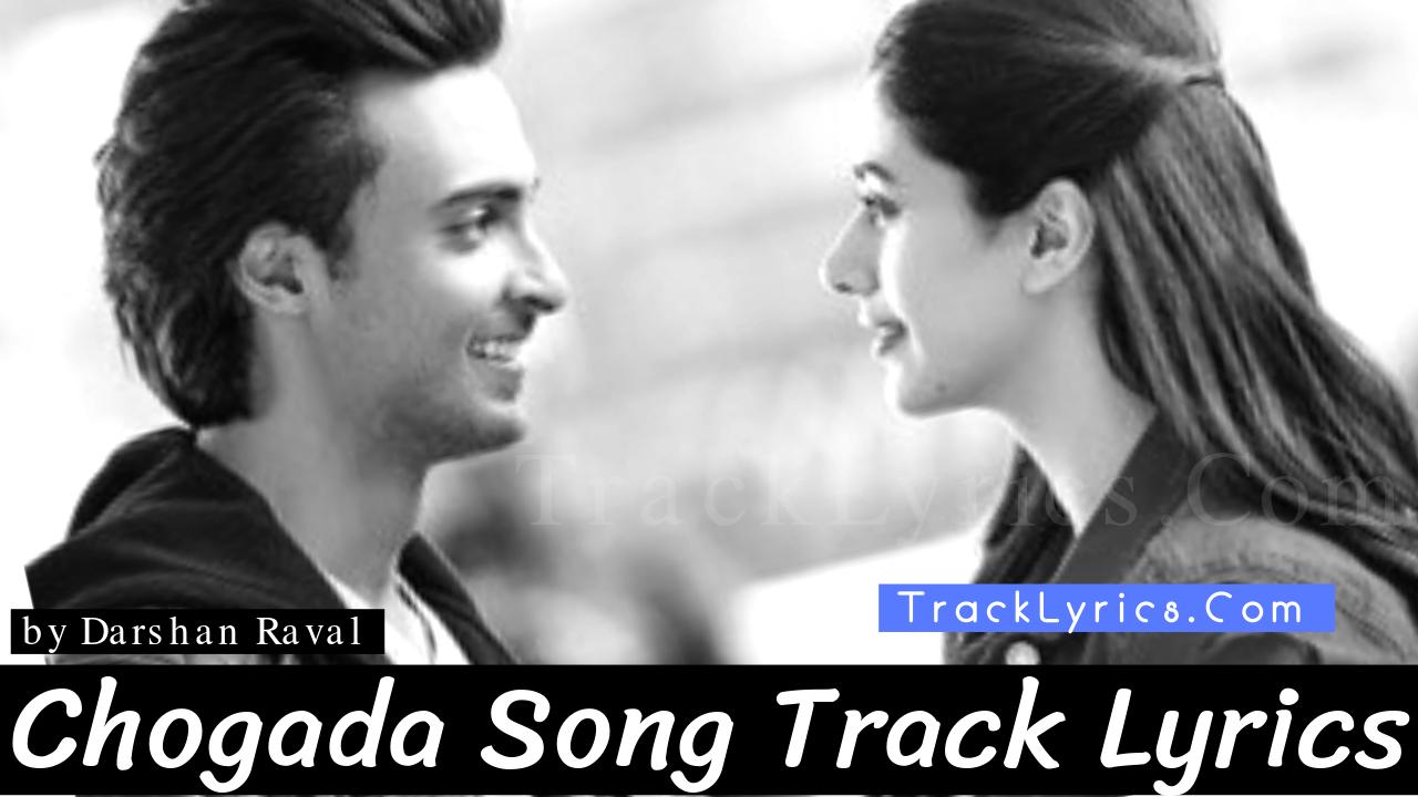 Chogada Song Lyrics Loveyatri Darshan Raval Aayush Sharma