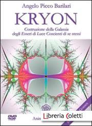 Kryon - Costruzione della galassia degli Esseri di Luce coscienti di se stessi - Angelo Picco Barilari (new age)