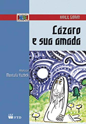 Lázaro e sua amada - Khalil Gibran, Myrna Maracajá