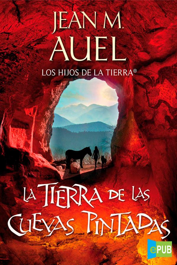 La tierra de las cuevas pintadas – Jean M. Auel [MultiFormato]