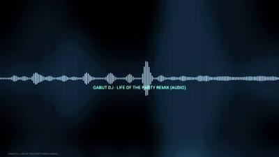 Download Mp3 DJ Gabut Life Of The Party Dawin Remix mp3herman hermanbagus