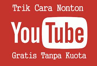 Begini tips tips Nonton Youtube Gratis Tanpa Kuota Work 2018
