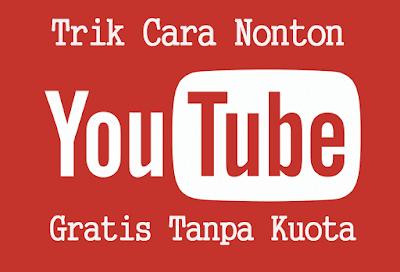 Begini Trik Cara Nonton Youtube Gratis Tanpa Kuota Work 2018