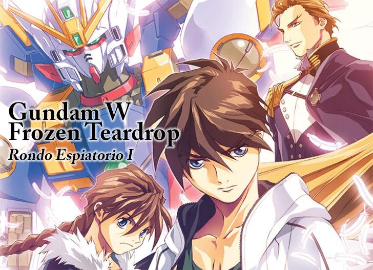 [DIGEST] Gundam W Frozen Teardrop ① Rondo Espiatorio I