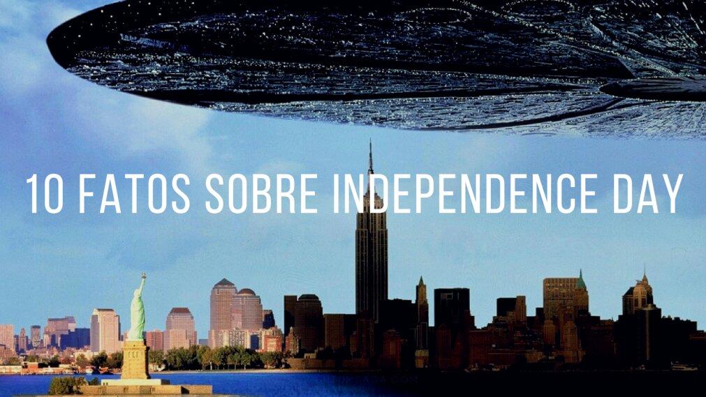 10 coisas que você não sabia sobre Independence Day