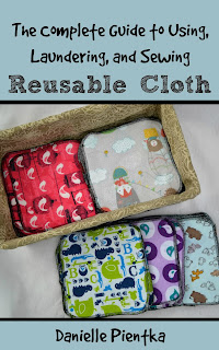 The Complete Guide to Using, Laundering, Storing, and Sewing Reusable Cloth: Buy it now!
