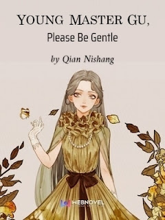 Young Master Gu, Please Be Gentle