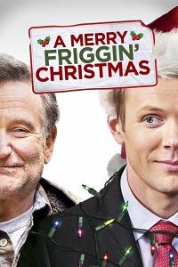 Watch A Merry Friggin' Christmas Online Free in HD
