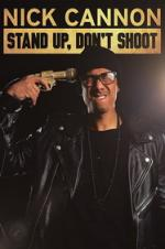 Watch Nick Cannon: Stand Up, Don't Shoot Online Free 2017 Putlocker
