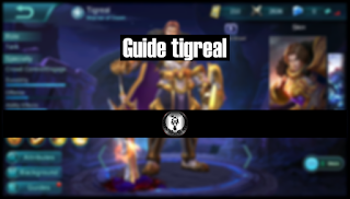 Tigreal mobile legend Guide, build, dan tips