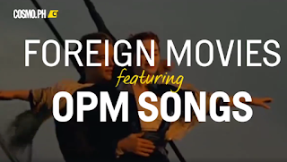 Foreign Movies use OPM songs video by cosmopolitan
