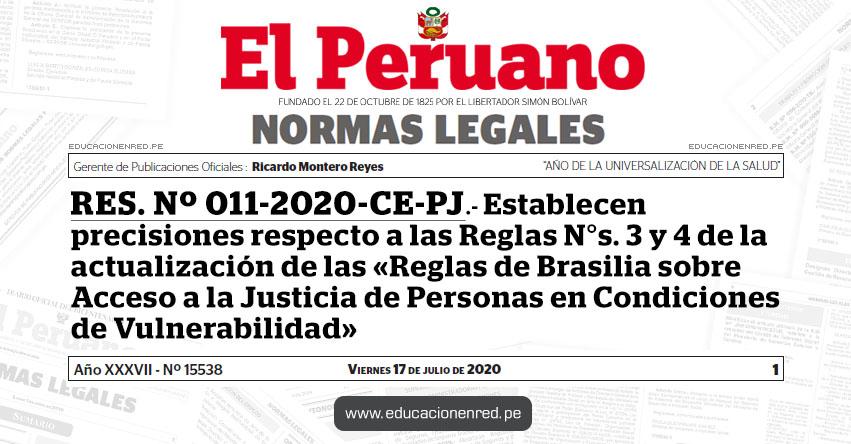 RES. Nº 011-2020-CE-PJ.- Establecen precisiones respecto a las Reglas N°s. 3 y 4 de la actualización de las «Reglas de Brasilia sobre Acceso a la Justicia de Personas en Condiciones de Vulnerabilidad»
