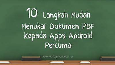 10 langkah Untuk Menjadikan Dokumen PDF Sebagai Apps Android yang Percuma