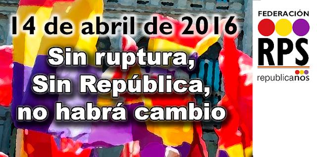 Sin ruptura, Sin República, no habrá cambio.