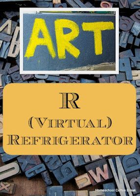R is for (Virtual) Refrigerator, which is an art link-up hosted by Homeschool Coffee Break @ kympossibleblog.blogspot.com - come find out more about this link-up and share your art posts with us!