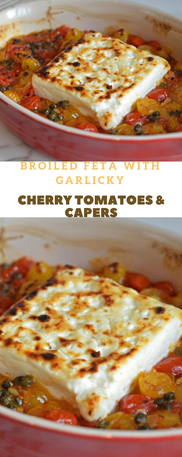 Broiled Feta with Garlicky Cherry Tomatoes&Capers