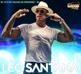 LÉO SANTANA – AO VIVO EM SALINAS DA MARGARIDA – BA 16.11.2017