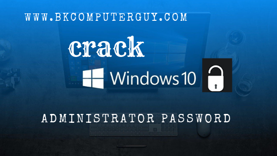 crack windows 10 password without software