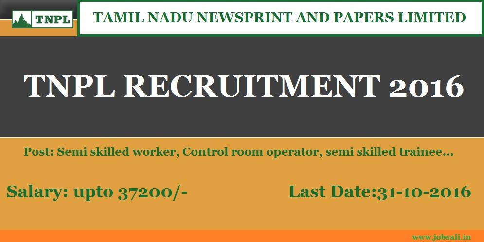 Govt jobs in Tamil Nadu, www.tnpl.com, TNPL Manapparai Recruitment