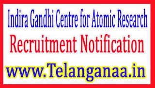 Indira Gandhi Centre for Atomic ResearchIGCAR Recruitment Notification 2017