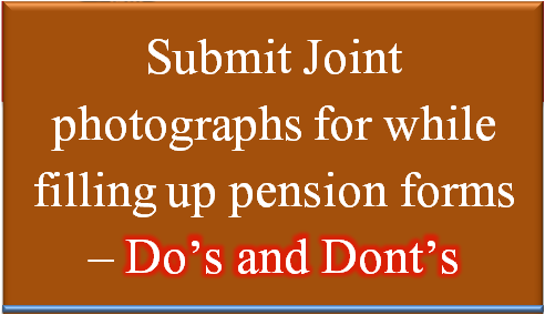 submit-joint-photographs-for-filling-pension-dos-dont