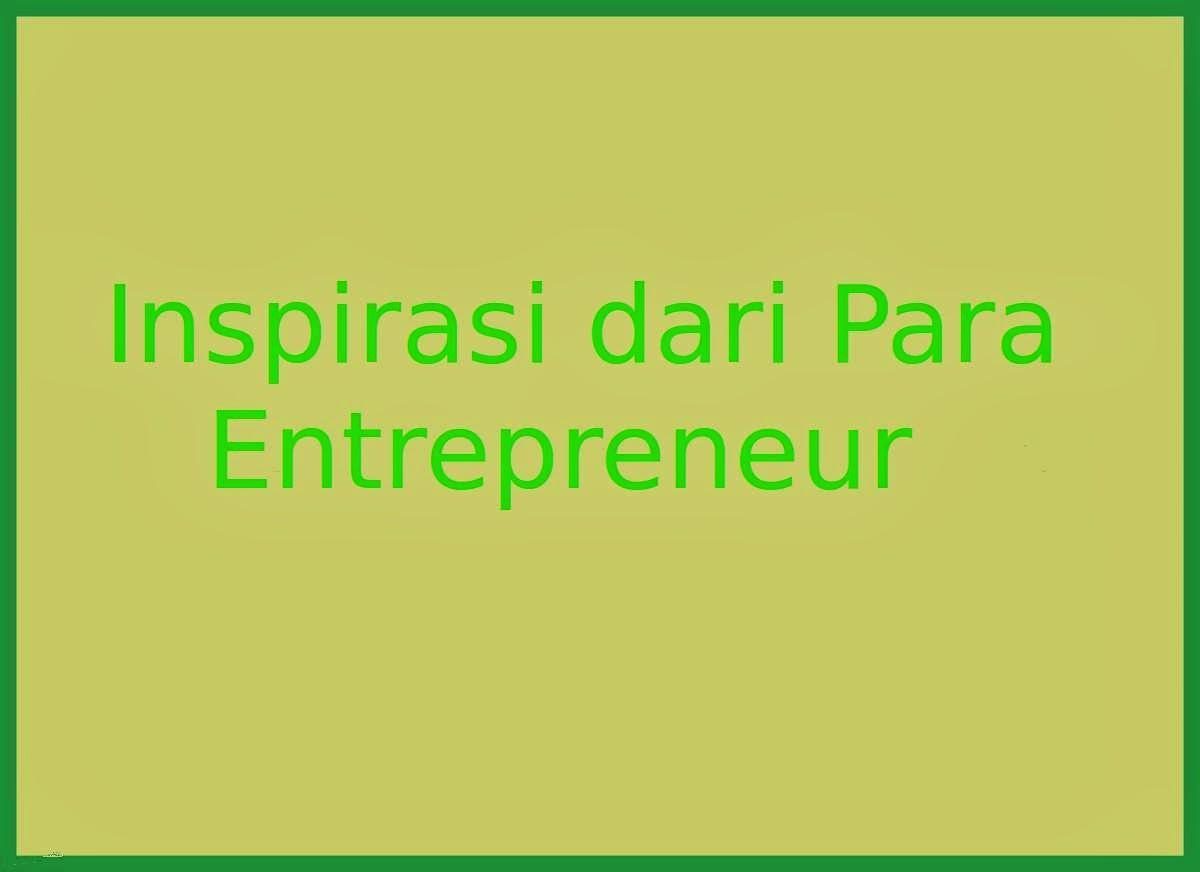 inspirasi, motivasi, Motivasi Entrepreneur