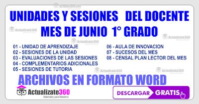 UNIDADES Y SESIONES  DEL DOCENTE MES DE JUNIO 1° GRADO PRIMARIA