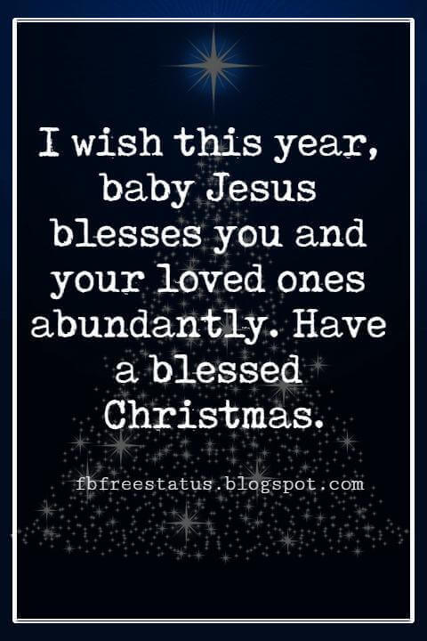 Merry Christmas Blessings, I wish this year, baby Jesus blesses you and your loved ones abundantly. Have a blessed Christmas.