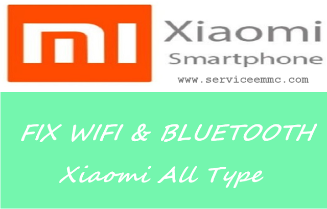 Fix Wifi  & Bluetooth Xiaomi All Type