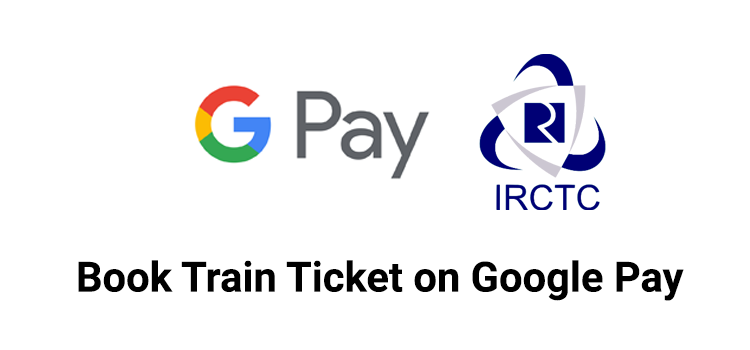 How to book the train ticket on Google Pay in India