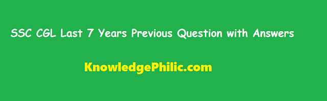 SSC CGL LAST 7 YEARS PAPERS (IN ENGLISH) WITH ANSWERS MUST DOWNLOAD FOR PRACTICE