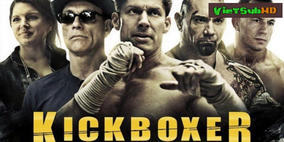 Phim Võ Sĩ Báo Thù VietSub HD | Kickboxer: Retaliation 2018