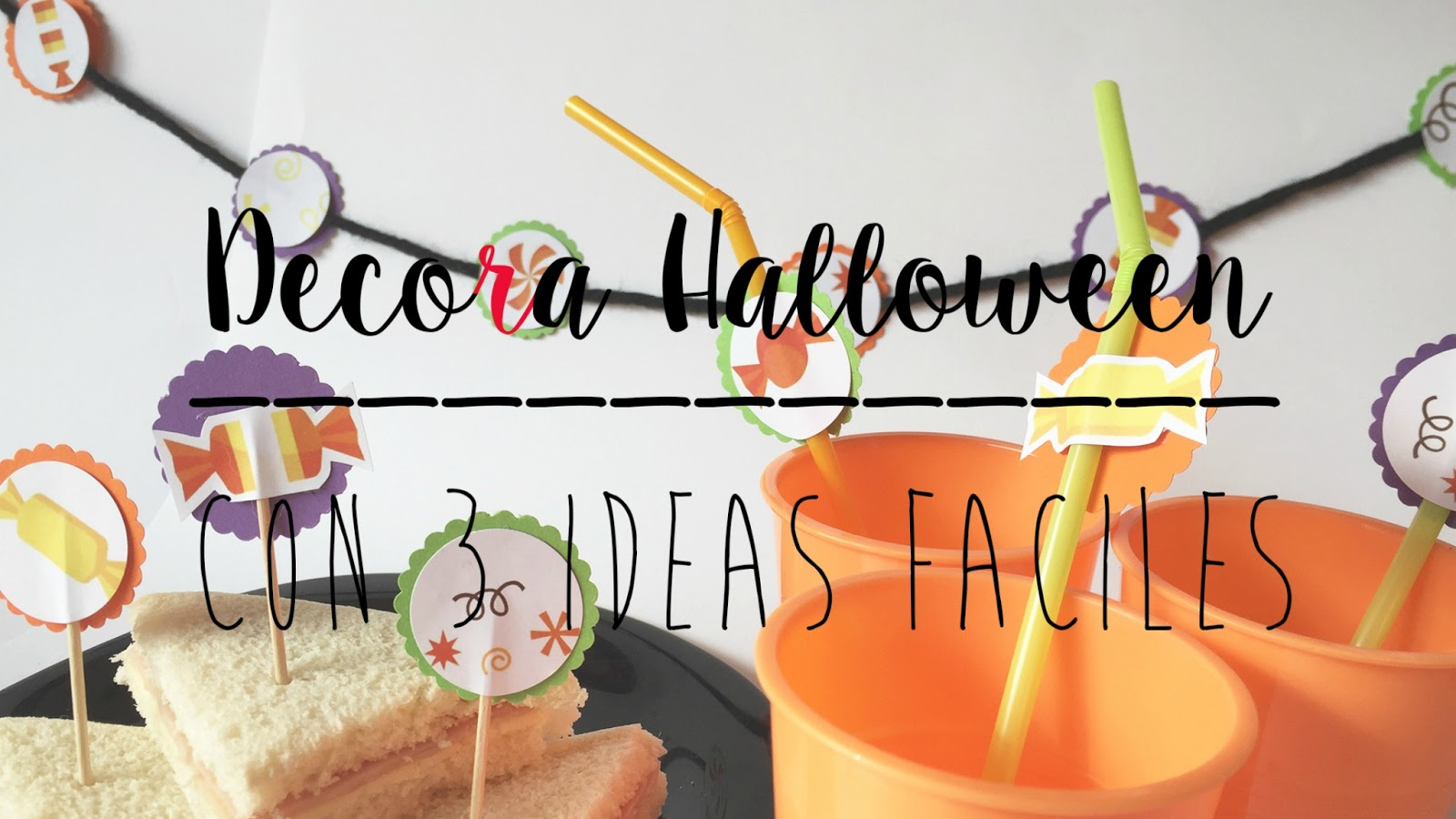 3 IDEAS SUPERFÁCILES PARA HALLOWEEN