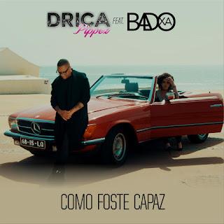 Drica Pippez - Como Foste Capaz (feat. Badoxa)