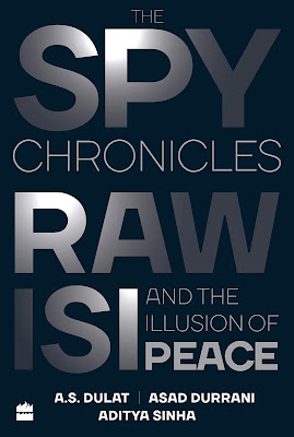 The Spy Chronicles RAW, ISI And The Illus A. S. URDU PDF
